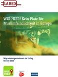 Wir hier! Kein Platz für Muslimfeindlichkeit in Europa! Migrantenorganisationen im Dialog. Bericht 2015