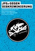 JFEs gegen Diskriminierung. Qualitätsstandards für eine diskriminierungsarme Kinder- und Jugendarbeit