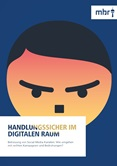Handlungssicher im digitalen Raum. Betreuung von Social-Media-Kanälen: Wie umgehen mit rechten Kampagnen und Bedrohungen