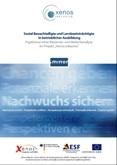 """Sozial Benachteiligte und Lernbeeinträchtigte in betrieblicher Ausbildung. Ergebnisse einer Bestands- und Bedarfsanalyse im Projekt """"Xenos inklusive"""""""