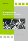 Mit Kindern über den Nationalsozialismus sprechen. Materialien für die pädagogische Arbeit mit Kindern von 9 bis 12 Jahren