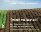 Streiten mit Neonazis? Zum Umgang mit öffentlichen Auftritten von Rechtsextremisten. 2. überarbeitete Auflage