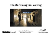 TheaterDialog im Vollzug