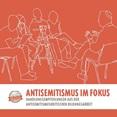 Antisemitismus im Fokus. Handlungsempfehlungen aus der antisemitismuskritischen Bildungsarbeit