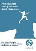 Methodenheft Antiziganismus/Gadjé-Rassimus. Handreichung für Lehrpersonen zur Verwendung im Unterricht