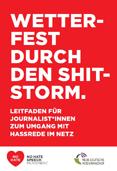 Wetterfest durch den Shitstorm. Leitfaden Für Journalist*innen zum Umgang mit Hassrede im Netz