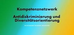 Kompetenznetzwerk Antidiskriminierung und Diversitätsorientierung