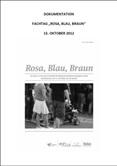 Rosa, Blau, Braun. Fachtag zu geschlechterreflektierter Präventionsarbeit gegen Neonazismus am 15. Oktober 2012 in Leipzig
