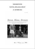 Rosa, Blau, Braun. Fachtag zu geschlechterreflektierter Präventionsarbeit gegen Neonazismus am 15. Oktober in Leipzig. Dokumentation