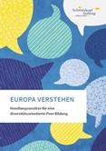 Europa verstehen. Handlungsansätze für eine diversitätsorientierte Peer-Bildung