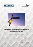 """Wegweiser für ehrenamtliche Aktive in der Flüchtlingsarbeit. """"…gemeinsam eine Willkommenskultur für Flüchtlinge in Ravensburg schaffen…"""""""