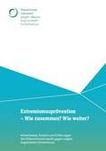 Extremismusprävention– Wie zusammen? Wie weiter? Arbeitsweise, Ansätze und Erfahrungen des Präventionsnetzwerks gegen religiös begründeten Extremismus