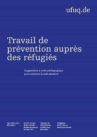 Travail de prévention auprès des réfugiés. Suggestions à visée pédagogique pour prévenir la radicalisation