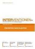 Interventionen. Zeitschrift für Verantwortungspädagogik. Preventing Radicalization. International Issue