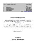 """Evaluation des Modellprojekts """"Demokatisches und soziales Handeln für Beruf, Ausbildung und gesellschaftliche Integration. Entwicklung eines Maßnahmesets sozialer, soziokultureller und politischer Bildung zur Auseinandersetzung mit Rechtsextremismus, Frem"""