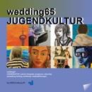 wedding65 JUGENDKULTUR. malerei, fotografie, skulpturen, videoclips, ausstellung, fachtag, workshops, stadtteilführungen