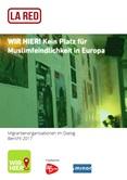 WIR HIER! Kein Platz für Muslimfeindlichkeit in Europa – Migrantenorganisationen im Dialog. Bericht 2017