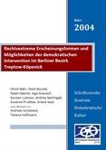 Rechtsextreme Erscheinungsformen und Möglichkeiten der demokratischen Intervention im Berliner Bezirk Treptow-Köpenick