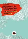 #Muslimisch _in _Ostdeutschland. Eine Ausstellung für Jugendliche