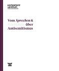Vom Sprechen & Schweigen über Antisemitismus