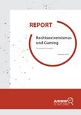 Report. Rechtsextremismus und Gaming. Ein komplexes Verhältnis