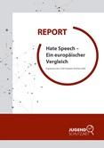 Hate Speech - Ein europäischer Vergleich. Ergebnisse des sCAN-Projektes 2018 -2020