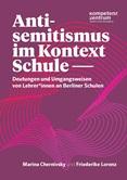 Antisemitismus im Kontext Schule – Deutungen und Umgangsweisen von Lehrer*innen an Berliner Schulen